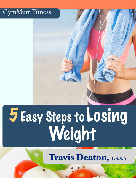 Book Out Now! GymMutt Fitness 5 Easy Steps to Losing Weight!